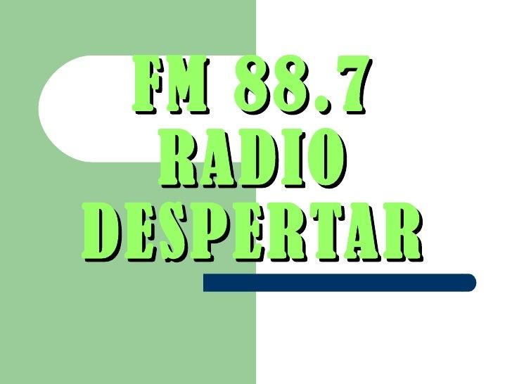 FM 88.7   RADIO   DESPERTAR