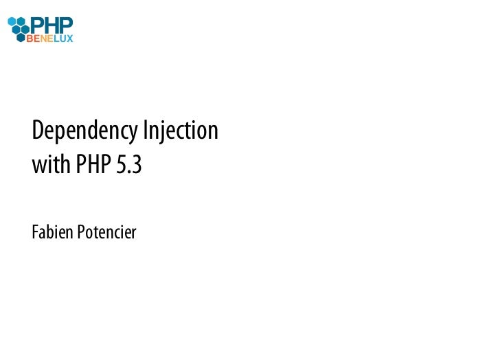 Dependency Injection with PHP 5.3