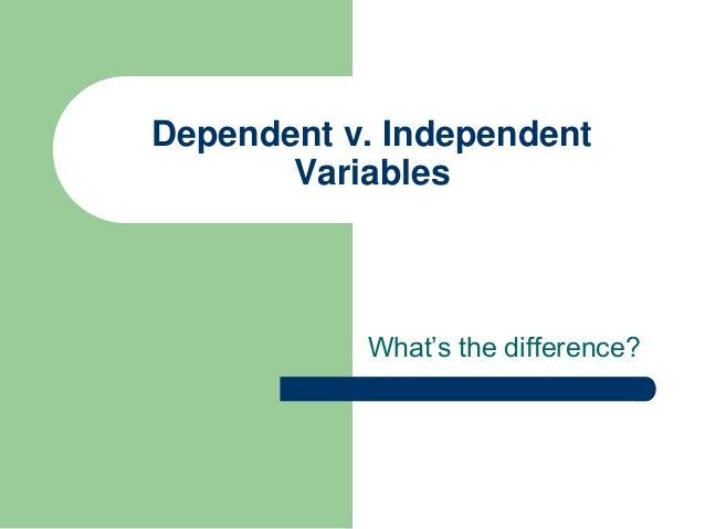 Dependent v. independent variables