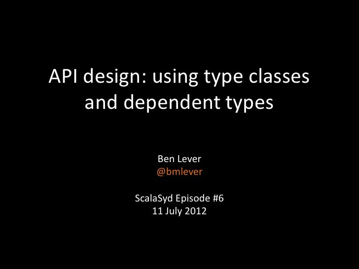 API design: using type classes and dependent types
