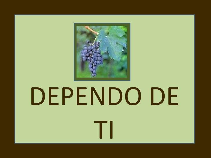 DEPENDO DE TI
