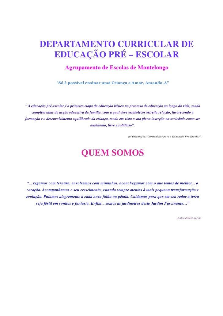 DEPARTAMENTO CURRICULAR DE            EDUCAÇÃO PRÉ – ESCOLAR                          Agrupamento de Escolas de Montelongo...