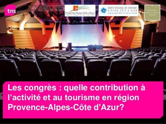 Les congrès : quelle contribution à l'activité et au tourisme en région Provence-Alpes-Côte d'Azur?
