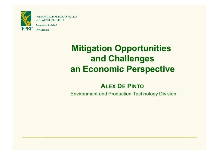 Mitigation Opportunities     and Challengesan Economic Perspective             ALEX DE PINTOEnvironment and Production Tec...