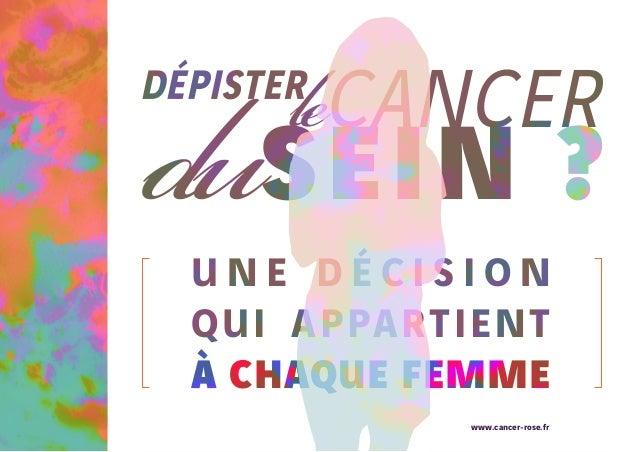 U n e d é c i s i o n qui appartient à chaque femme www.cancer-rose.fr