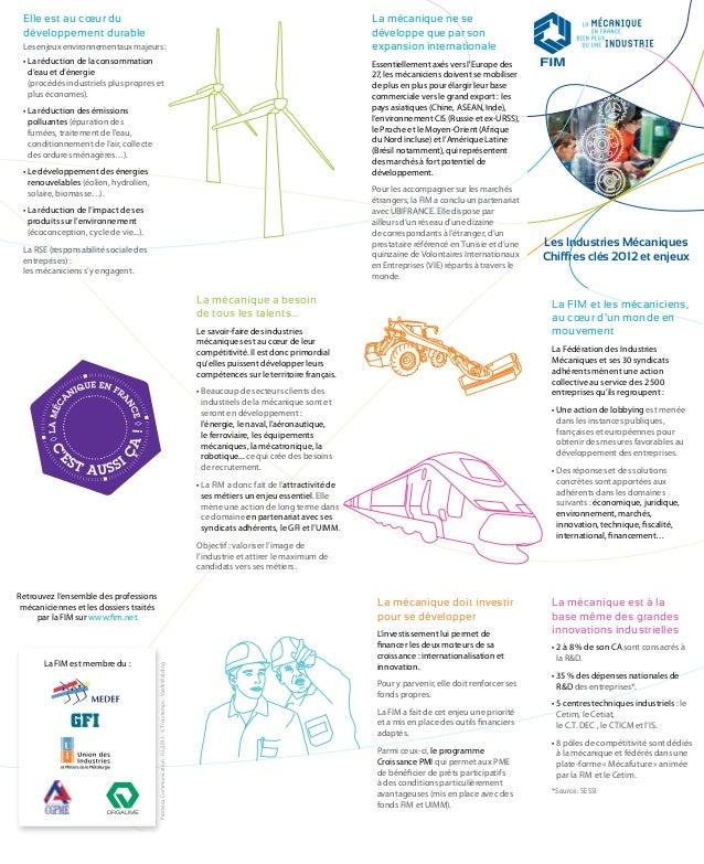 Les Industries Mécaniques Chiffres clés 2012 et enjeux La FIM et les mécaniciens, au cœur d'un monde en mouvement La Fédér...