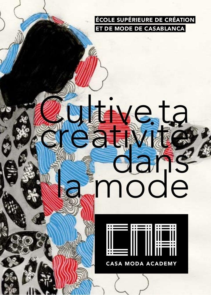 École SupÉrieure de crÉation   et de mode de caSablancaCultive tacréativité     dans la mode