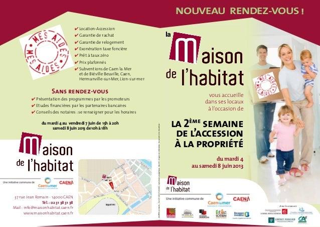 vous accueilledans ses locauxà l'occasion dela 2èmesemainede l'accessionà la propriétédu mardi 4au samedi 8 juin 2013du ma...
