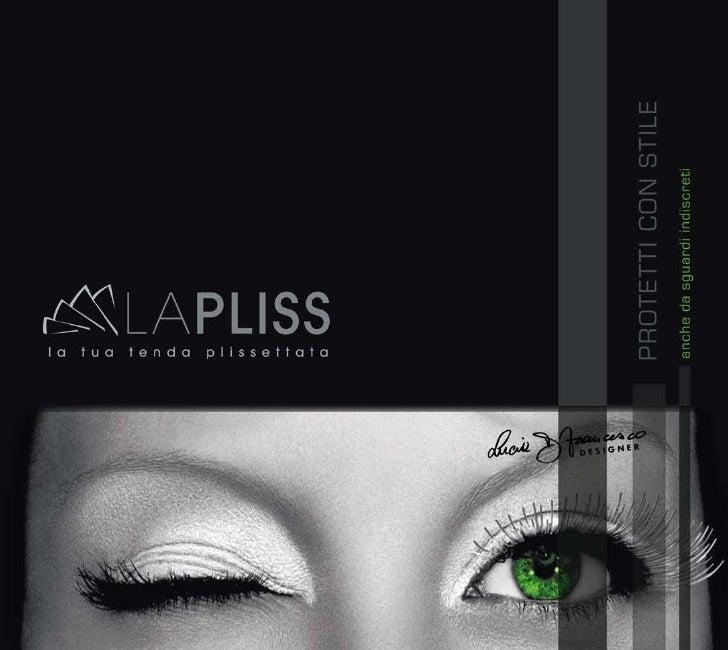 LAPLISS è una linea di tende tecniche progettata per difendere dai raggi solari, abbattere la dispersione di calore e prot...