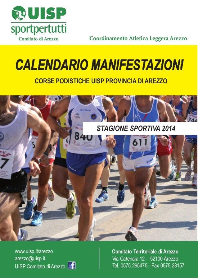 Comitato di Arezzo  Coordinamento Atletica Leggera Arezzo  CALENDARIO MANIFESTAZIONI CORSE PODISTICHE UISP PROVINCIA DI AR...