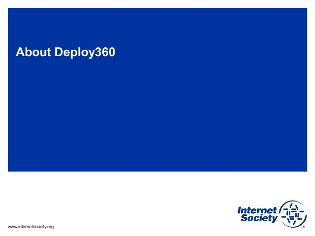 www.internetsociety.orgAbout Deploy360