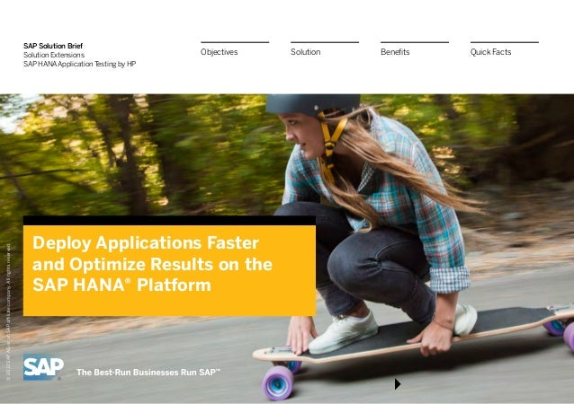 SAP Solution Brief Solution Extensions SAP HANA Application Testing by HP Deploy Applications Faster and Optimize Results ...