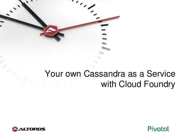 Your own Cassandra as a Service with Cloud Foundry