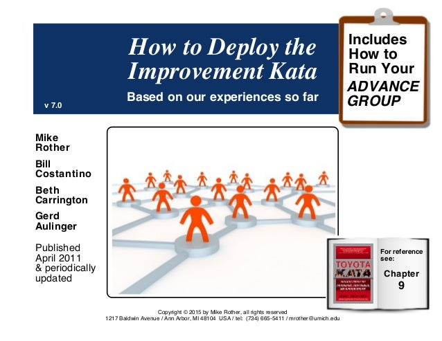 How to Deploy the Improvement Kata© Mike Rother 1 How to Deploy the Improvement Kata Based on our experiences so far Mike ...