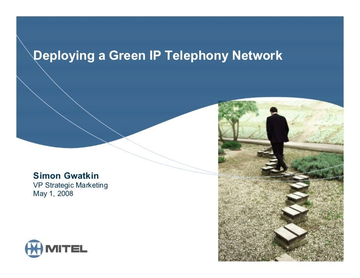 Deploying a Green IP Telephony Network