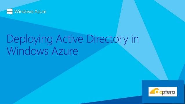 Deploying Active Directory inWindows Azure