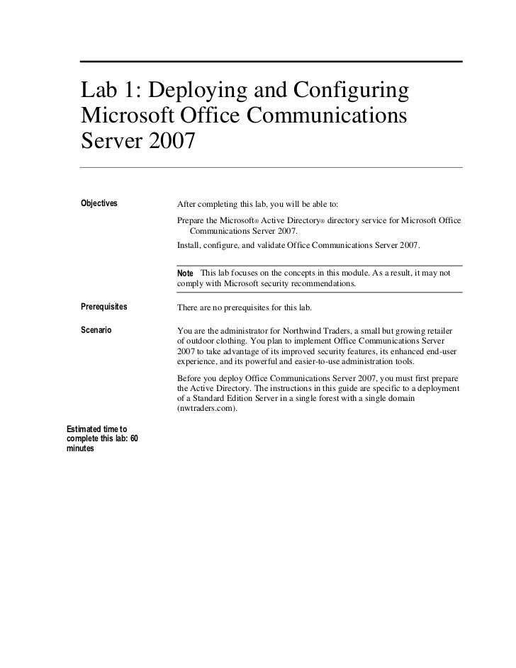 Lab 1: Deploying and Configuring    Microsoft Office Communications    Server 2007    Objectives          After completing...