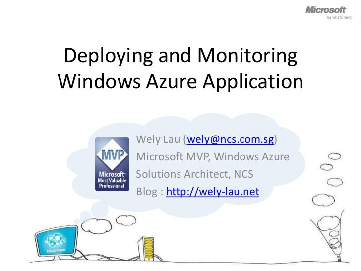 Deploying and Monitoring Windows Azure Application<br />Wely Lau (wely@ncs.com.sg) <br />Microsoft MVP, Windows Azure<br /...