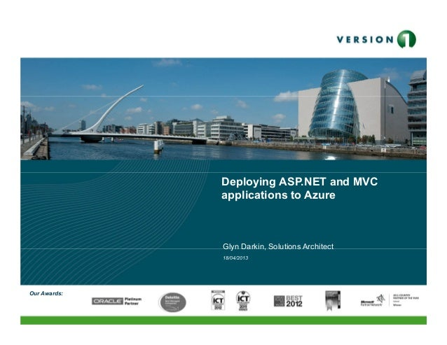 Deploying ASP.NET and MVC applications to Azure  Glyn Darkin, Solutions Architect 18/04/2013  Our Awards: