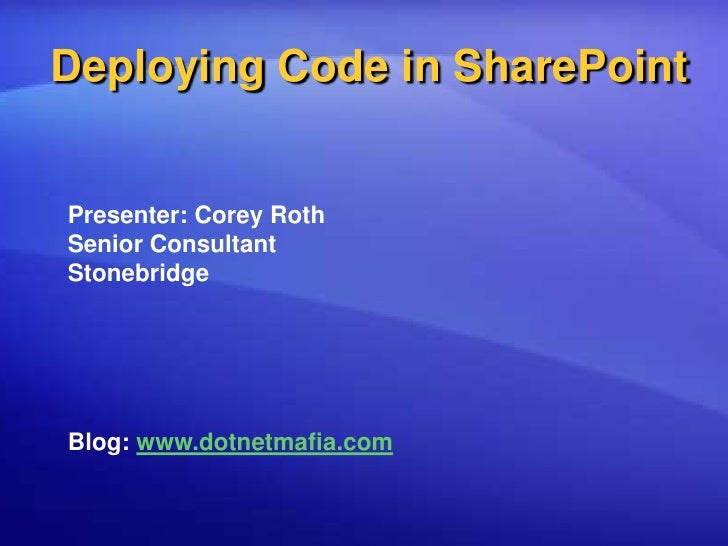 Deploying Code In SharePoint