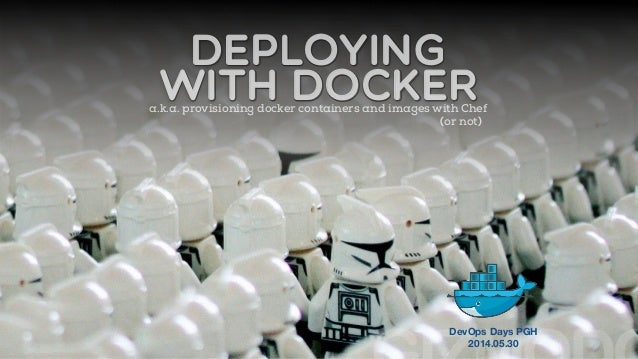 Deploying Docker (Provisioning /w Docker + Chef/Puppet) - DevopsDaysPGH
