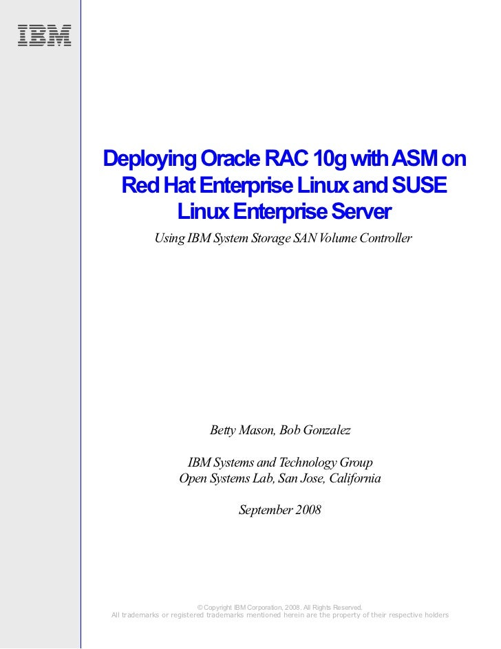 Deploying Oracle RAC 10g with ASM on Red Hat Enterprise Linux and SUSE       Linux Enterprise Server            Using IBM ...