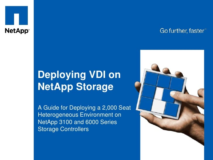 Deploying VDI on NetApp Storage<br />A Guide for Deploying a 2,000 Seat Heterogeneous Environment on NetApp 3100 and 6000 ...