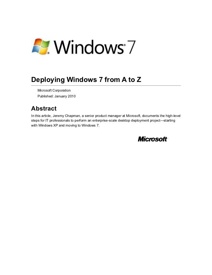 Deploying Windows 7 from A to Z    Microsoft Corporation    Published: January 2010AbstractIn this article, Jeremy Chapman...