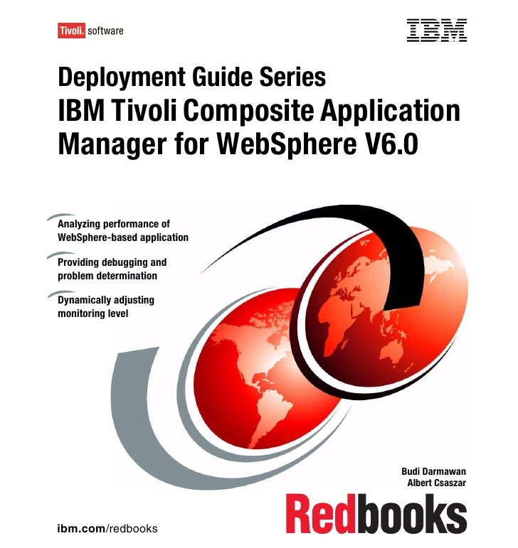Front coverDeployment Guide SeriesIBM Tivoli Composite ApplicationManager for WebSphere V6.0Analyzing performance ofWebSph...