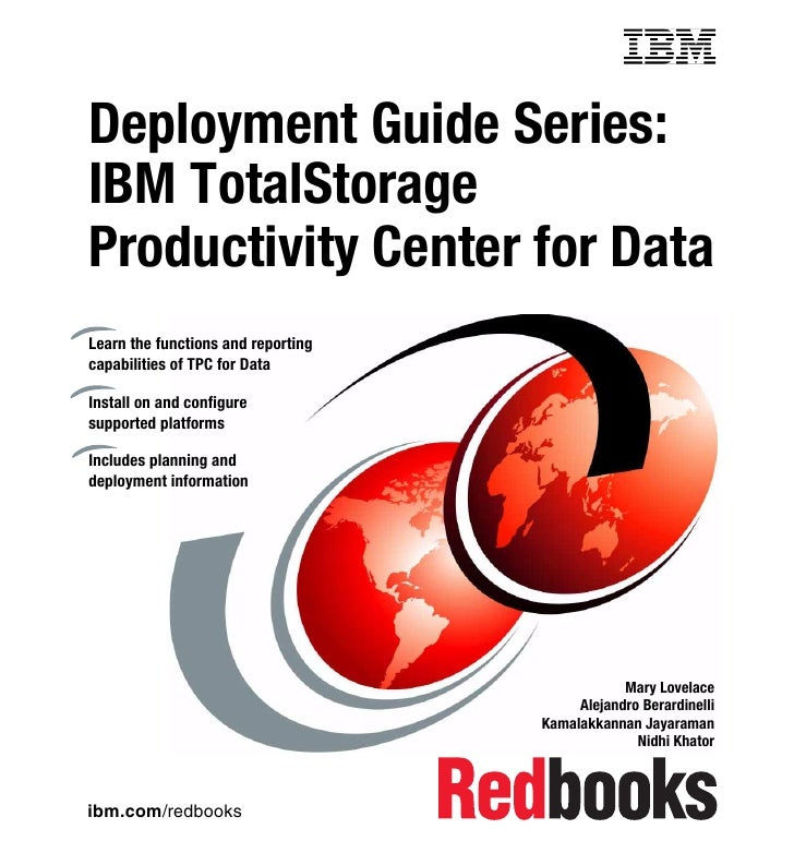 Front coverDeployment Guide Series:IBM TotalStorageProductivity Center for DataLearn the functions and reportingcapabiliti...