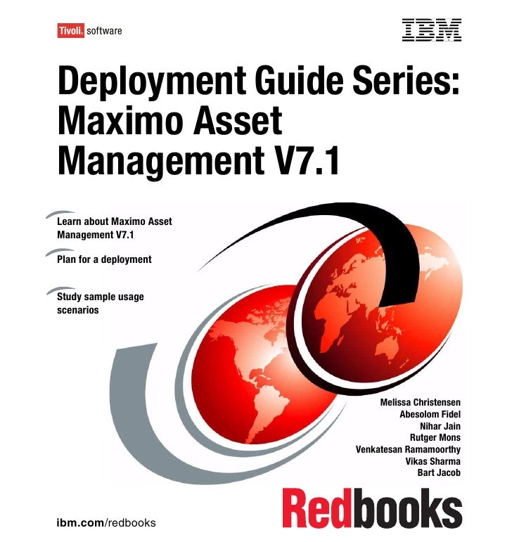 Front coverDeployment Guide Series:Maximo AssetManagement V7.1Learn about Maximo AssetManagement V7.1Plan for a deployment...