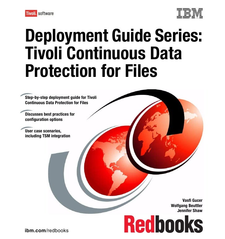 Front coverDeployment Guide Series:Tivoli Continuous DataProtection for FilesStep-by-step deployment guide for TivoliConti...