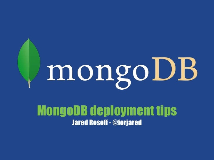 MongoDB deployment tipsJared Rosoff - @forjared<br />