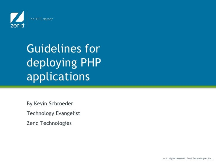 Guidelines for deploying PHP applications<br />By Kevin Schroeder<br />Technology Evangelist<br />Zend Technologies<br />
