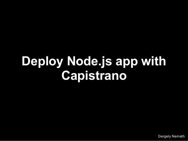 Deploy Node.js app with Capistrano Gergely Nemeth
