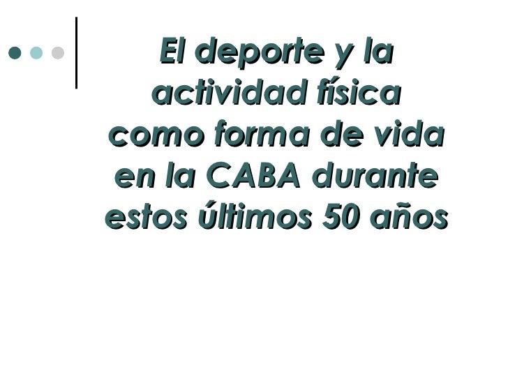 El deporte y la actividad física como forma de vida en la CABA durante estos últimos 50 años