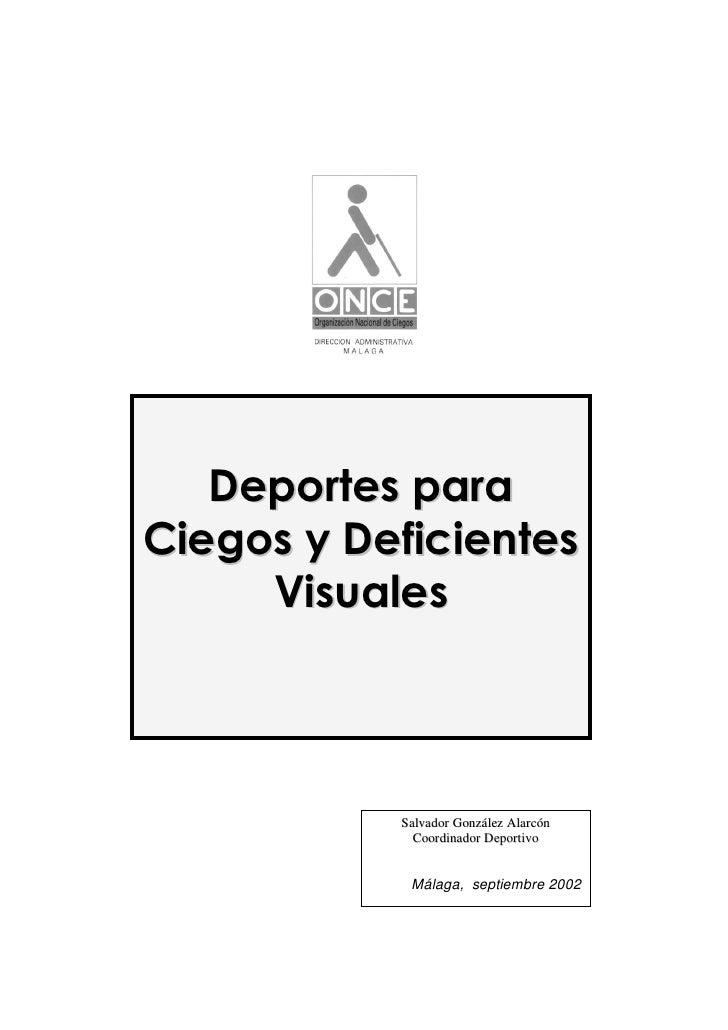 Deportes para Ciegos y Deficientes      Visuales               Salvador González Alarcón              Coor dinador Deporti...