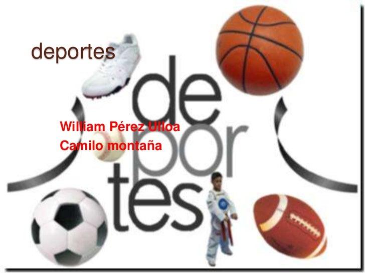 deportes  William Pérez Ulloa  Camilo montaña