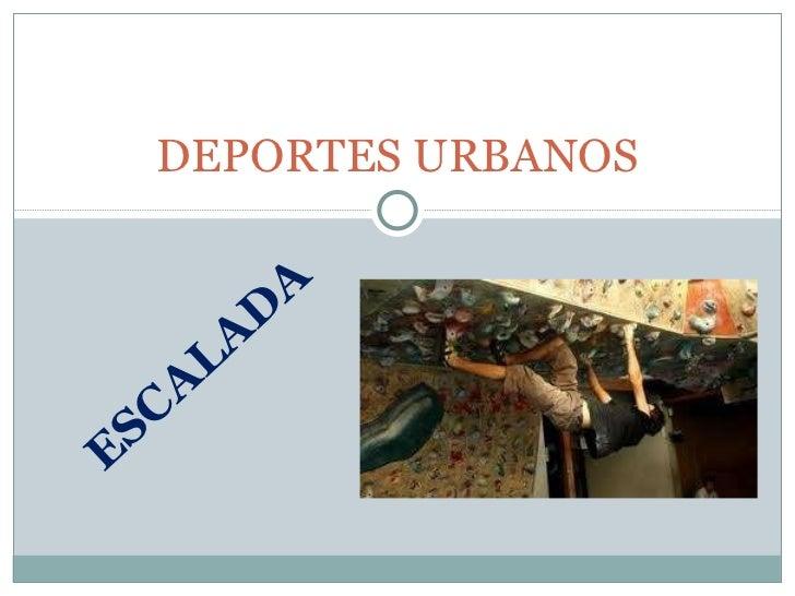 ESCALADA DEPORTES URBANOS
