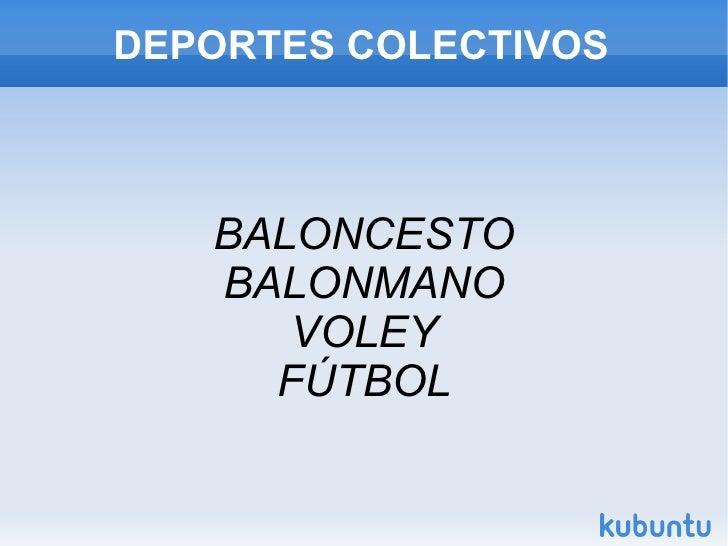 DEPORTES COLECTIVOS BALONCESTO BALONMANO VOLEY FÚTBOL