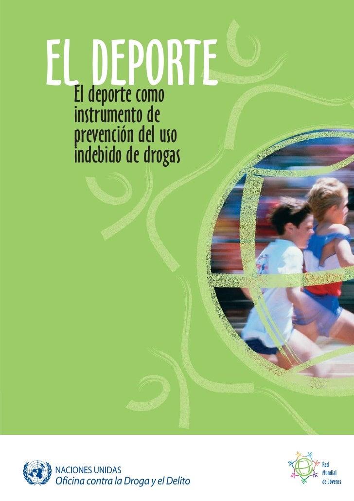 EL DEPORTE  El deporte como  instrumento de  prevención del uso  indebido de drogas                           Red         ...
