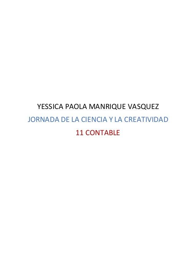 YESSICA PAOLA MANRIQUE VASQUEZ JORNADA DE LA CIENCIA Y LA CREATIVIDAD 11 CONTABLE