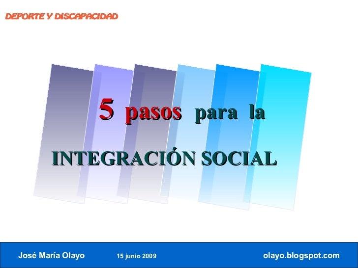DEPORTE Y DISCAPACIDAD                          5 pasos          para la           INTEGRACIÓN SOCIAL      José María Olay...