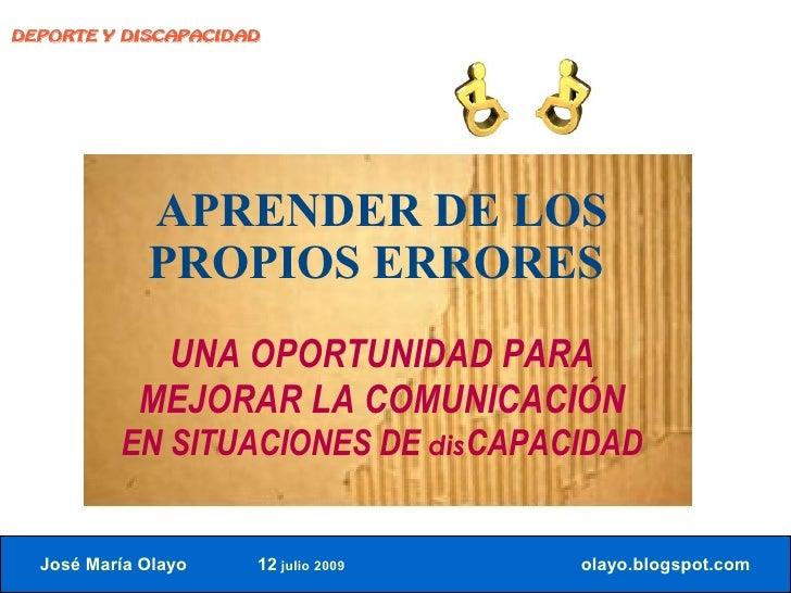DEPORTE Y DISCAPACIDAD                  APRENDER DE LOS              PROPIOS ERRORES              UNA OPORTUNIDAD PARA    ...