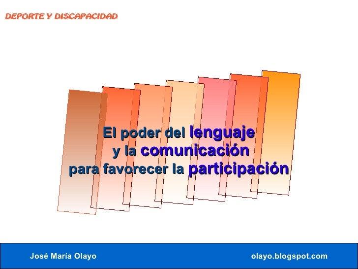 DEPORTE Y DISCAPACIDAD                       El poder del lenguaje                     y la comunicación              para...