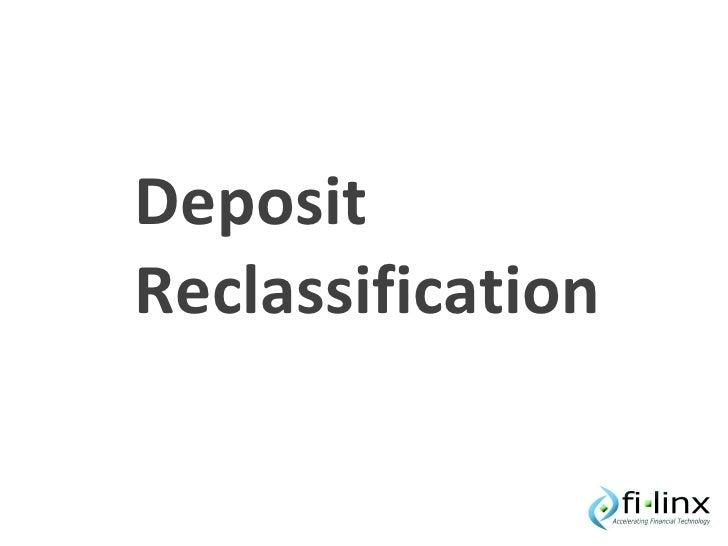 Deposit Reclassification