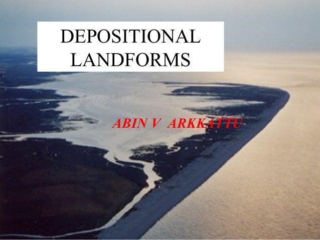 DEPOSITIONAL LANDFORMS ABIN V ARKKATTU