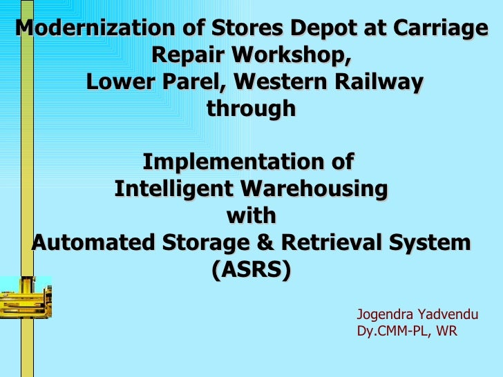 Modernization of Stores Depot at Carriage Repair Workshop,  Lower Parel, Western Railway through Implementation of  Intell...