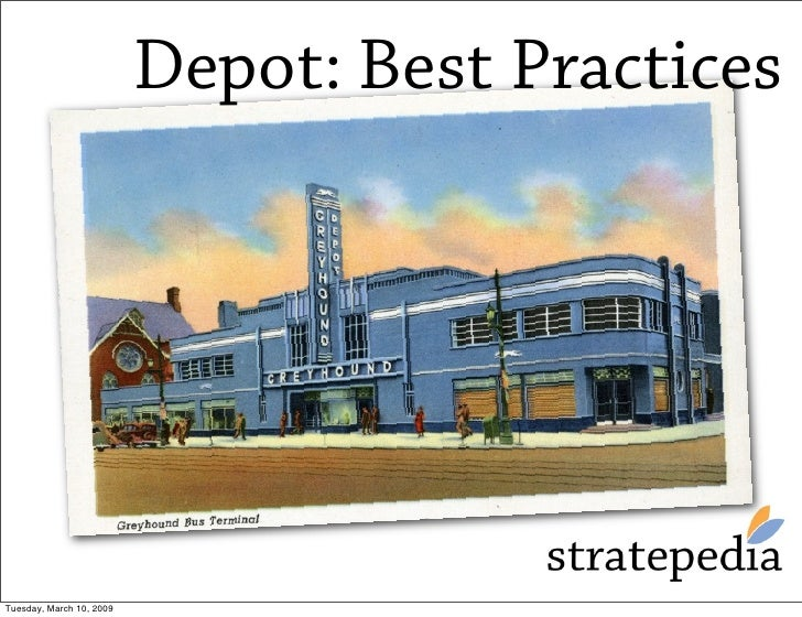 Depot: Best Practices     Tuesday, March 10, 2009