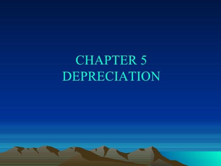 CHAPTER 5 DEPRECIATION